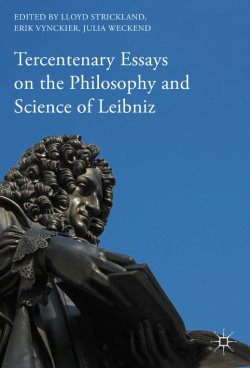 leibniz philosophical essays Although leibniz's writing forms an enormous corpus, no single work stands as a canonical expression of his whole philosophy in addition, the wide range o.